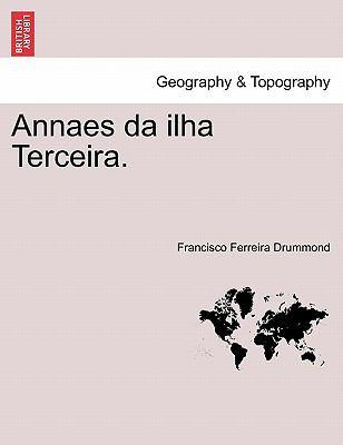 Annaes Da Ilha Terceira. 9781241356132