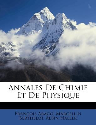 Annales de Chimie Et de Physique 9781246470123