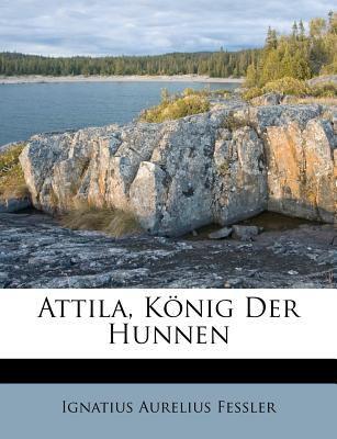 Attila, K Nig Der Hunnen 9781245459587