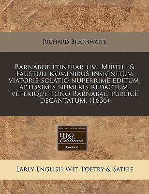 Barnaboe Itinerarium, Mirtili & Faustuli Nominibus Insignitum Viatoris Solatio Nuperrime Editum, Aptissimis Numeris Redactum, Veterique Tono Barnabae, 9781240405176