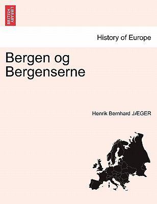 Bergen Og Bergenserne 9781241439699