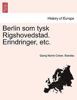 Berlin SOM Tysk Rigshovedstad. Erindringer, Etc. 9781241412906