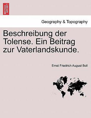 Beschreibung Der Tolense. Ein Beitrag Zur Vaterlandskunde. 9781241421311