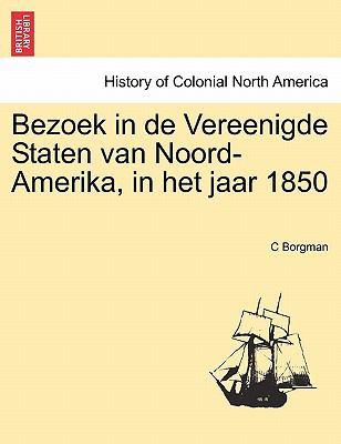 Bezoek in de Vereenigde Staten Van Noord-Amerika, in Het Jaar 1850 9781241422455