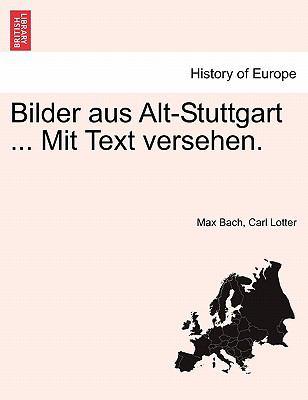 Bilder Aus Alt-Stuttgart ... Mit Text Versehen. 9781241420185