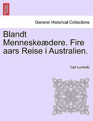 Blandt Menneske Dere. Fire Aars Reise I Australien. 9781241437855