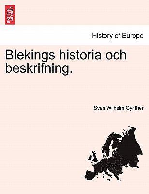 Blekings Historia Och Beskrifning. 9781241412821