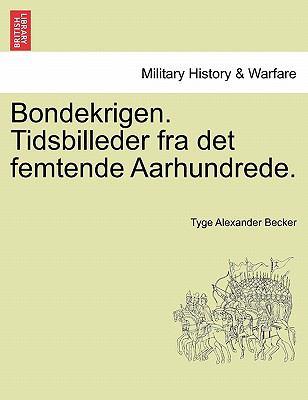 Bondekrigen. Tidsbilleder Fra Det Femtende Aarhundrede. 9781241539627