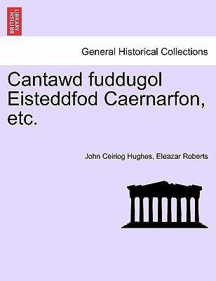 Cantawd Fuddugol Eisteddfod Caernarfon, Etc. 9781241168759