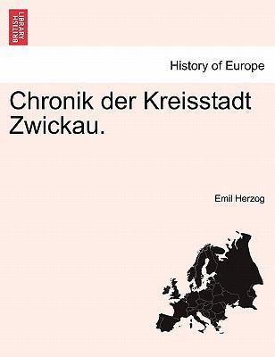 Chronik Der Kreisstadt Zwickau. 9781241415143