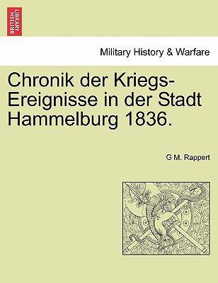 Chronik Der Kriegs-Ereignisse in Der Stadt Hammelburg 1836. 9781241454593