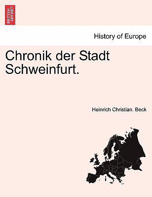 Chronik Der Stadt Schweinfurt. 9781241415693