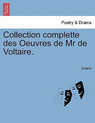 Collection Complette Des Oeuvres de MR de Voltaire. 9781241374761