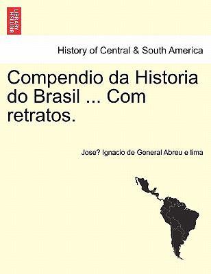 Compendio Da Historia Do Brasil ... Com Retratos. 9781241473884