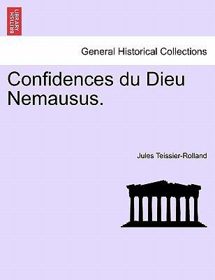 Confidences Du Dieu Nemausus. 9781241351564