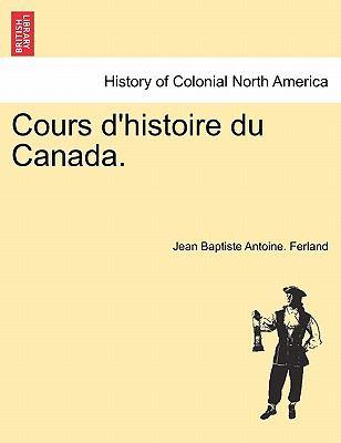 Cours D'Histoire Du Canada. 9781241555245