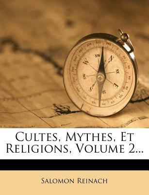 Cultes, Mythes, Et Religions, Volume 2... 9781247855059