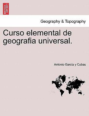 Curso Elemental de Geografia Universal. 9781241347130