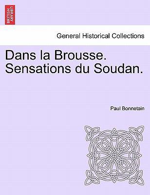 Dans La Brousse. Sensations Du Soudan. 9781241331573