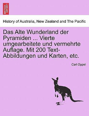 Das Alte Wunderland Der Pyramiden ... Vierte Umgearbeitete Und Vermehrte Auflage. Mit 200 Text-Abbildungen Und Karten, Etc.