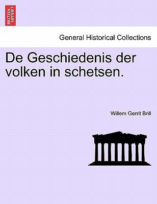de Geschiedenis Der Volken in Schetsen. 9781241353131
