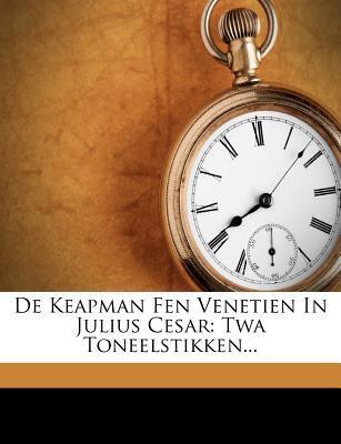 de Keapman Fen Venetien in Julius Cesar: TWA Toneelstikken... 9781247758275