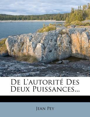 de L'Autorit Des Deux Puissances... 9781247679464