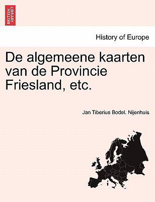 de Algemeene Kaarten Van de Provincie Friesland, Etc. 9781241392772
