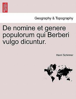 de Nomine Et Genere Populorum Qui Berberi Vulgo Dicuntur. 9781241509767