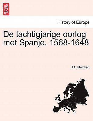 de Tachtigjarige Oorlog Met Spanje. 1568-1648 9781241460709