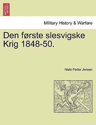 Den F Rste Slesvigske Krig 1848-50. 9781241531911
