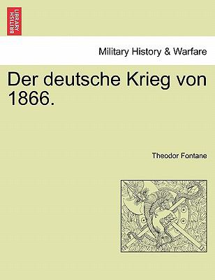 Der Deutsche Krieg Von 1866. 9781241460488