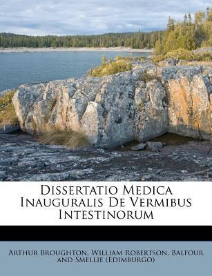 Dissertatio Medica Inauguralis de Vermibus Intestinorum 9781246131871