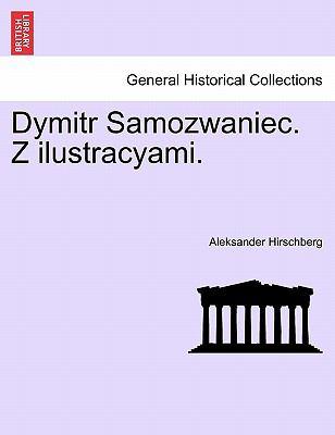 Dymitr Samozwaniec. Z Ilustracyami. 9781241540265