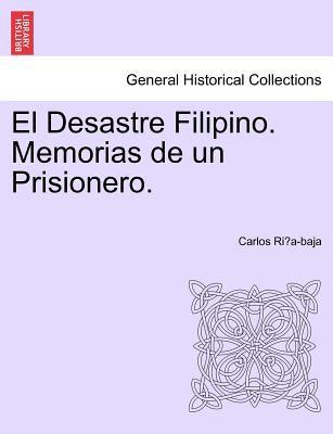 El Desastre Filipino. Memorias de Un Prisionero. 9781241473327