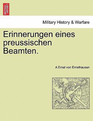 Erinnerungen Eines Preussischen Beamten. 9781241543990
