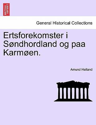 Ertsforekomster I S Ndhordland Og Paa Karm En. 9781241441166