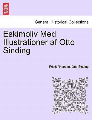 Eskimoliv Med Illustrationer AF Otto Sinding 9781241421977