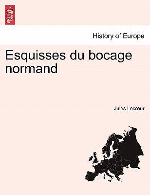 Esquisses Du Bocage Normand 9781241359577