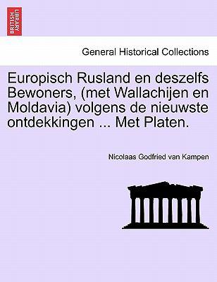 Europisch Rusland En Deszelfs Bewoners, (Met Wallachijen En Moldavia) Volgens de Nieuwste Ontdekkingen ... Met Platen. 9781241443078