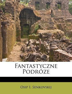 Fantastyczne Podr Ze 9781246353310