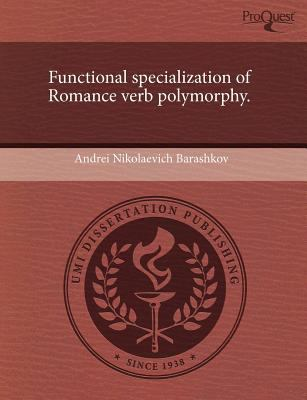 Functional Specialization of Romance Verb Polymorphy.