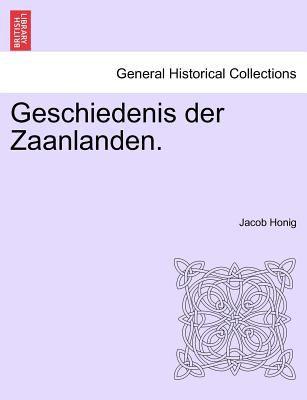 Geschiedenis Der Zaanlanden. 9781241386443