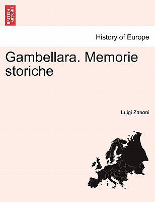 Gambellara. Memorie Storiche 9781241354459