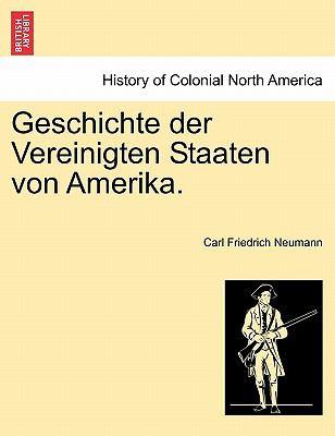 Geschichte Der Vereinigten Staaten Von Amerika. Erster Band 9781241551667