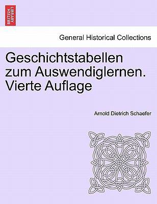 Geschichtstabellen Zum Auswendiglernen. Vierte Auflage 9781241443818