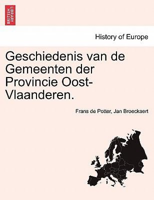 Geschiedenis Van de Gemeenten Der Provincie Oost-Vlaanderen. 9781241538668