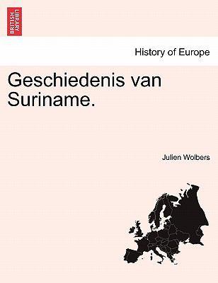 Geschiedenis Van Suriname. 9781241551995