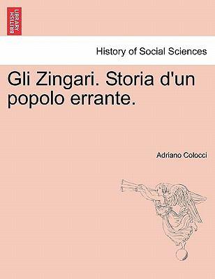 Gli Zingari. Storia D'Un Popolo Errante. 9781241352608