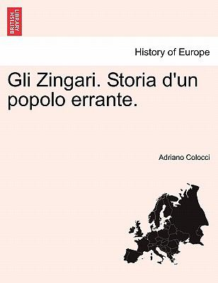 Gli Zingari. Storia D'Un Popolo Errante. 9781241510947